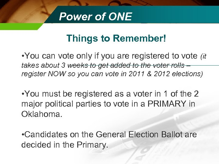 Power of ONE Things to Remember! • You can vote only if you are