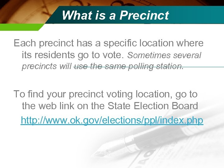 What is a Precinct Each precinct has a specific location where its residents go