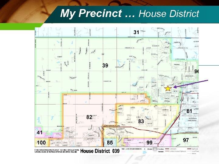 My Precinct … House District