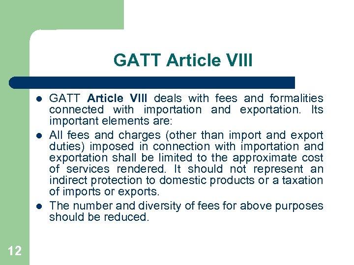 GATT Article VIII l l l 12 GATT Article VIII deals with fees and