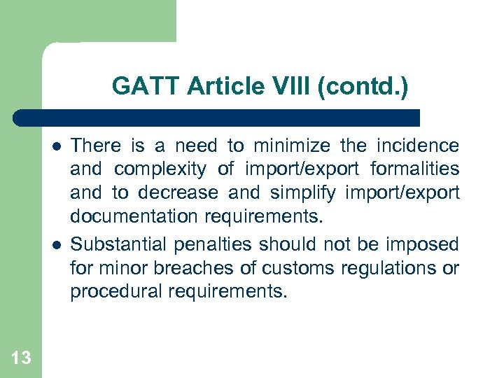 GATT Article VIII (contd. ) l l 13 There is a need to minimize