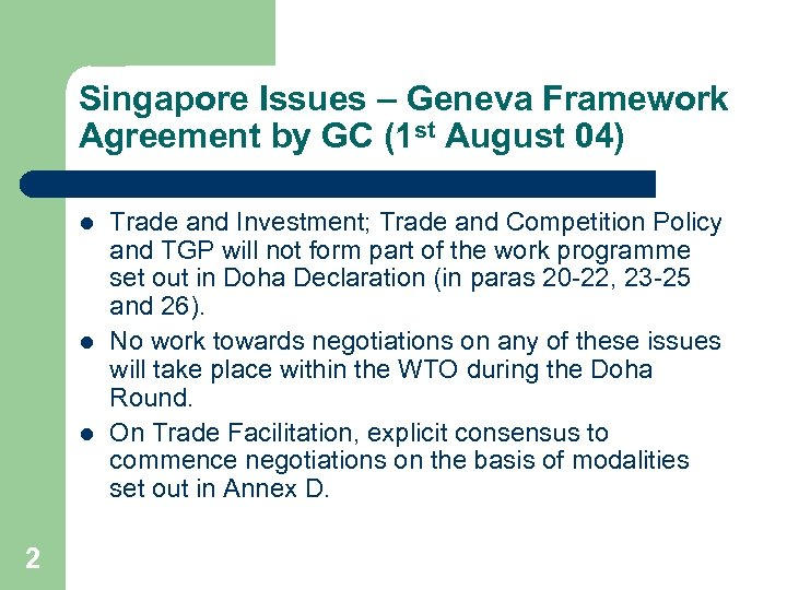 Singapore Issues – Geneva Framework Agreement by GC (1 st August 04) l l