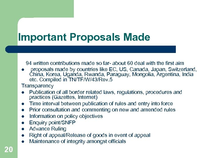 Important Proposals Made 94 written contributions made so far- about 60 deal with the