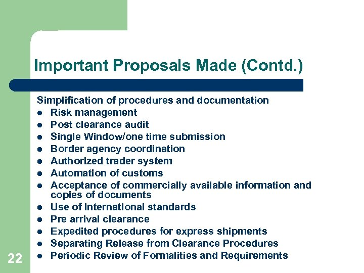 Important Proposals Made (Contd. ) 22 Simplification of procedures and documentation l Risk management
