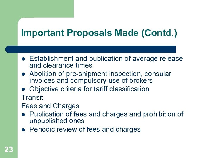 Important Proposals Made (Contd. ) Establishment and publication of average release and clearance times