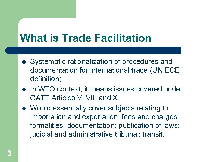 What is Trade Facilitation l l l 3 Systematic rationalization of procedures and documentation