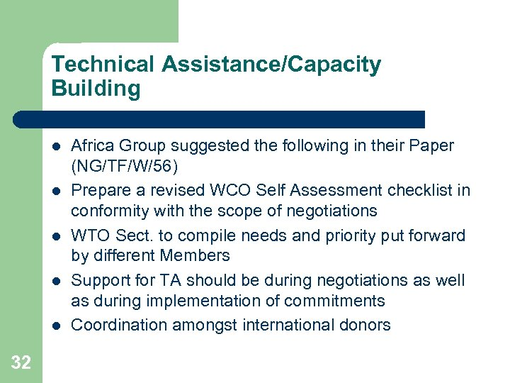Technical Assistance/Capacity Building l l l 32 Africa Group suggested the following in their