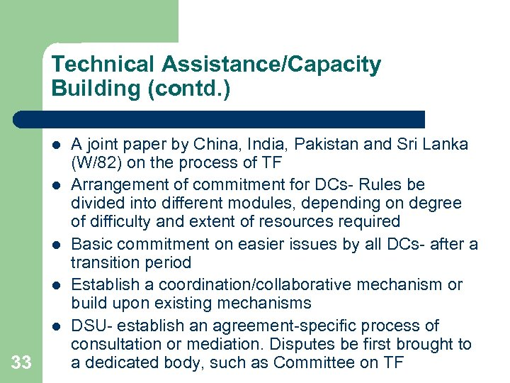Technical Assistance/Capacity Building (contd. ) l l l 33 A joint paper by China,