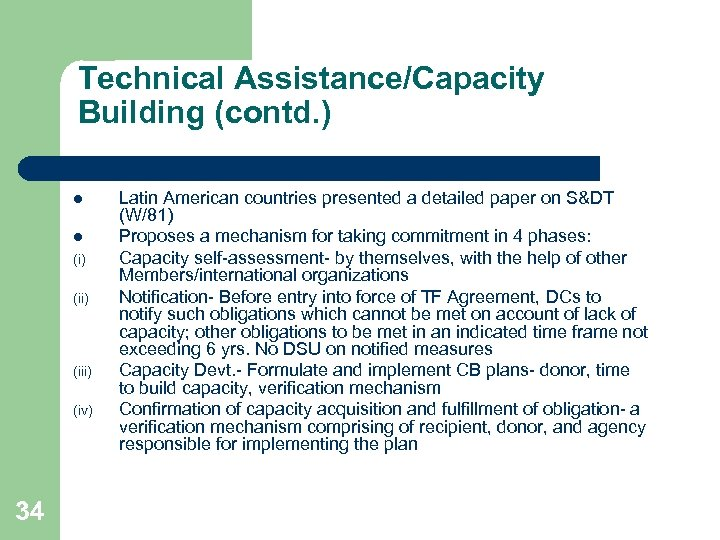 Technical Assistance/Capacity Building (contd. ) l l (i) (iii) (iv) 34 Latin American countries