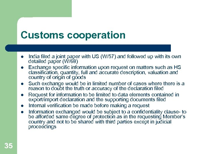 Customs cooperation l l l 35 India filed a joint paper with US (W/57)