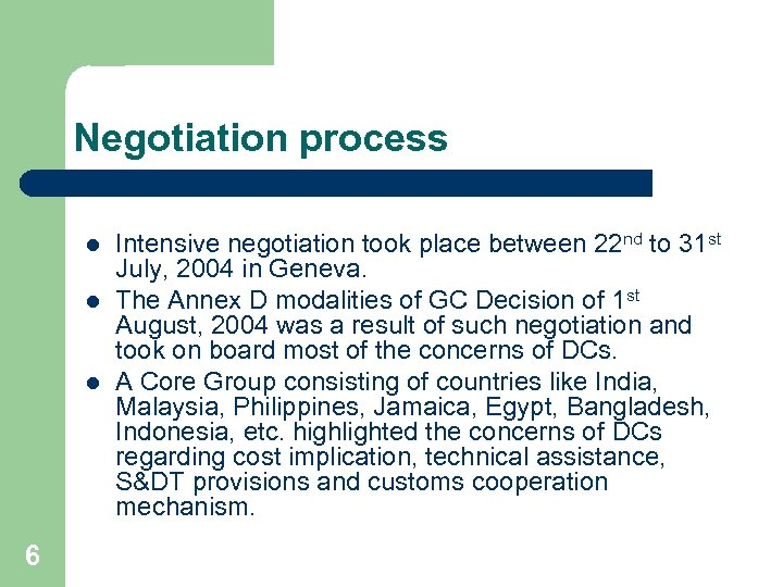 Negotiation process l l l 6 Intensive negotiation took place between 22 nd to