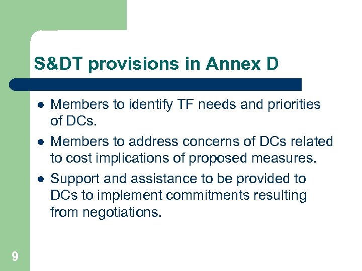 S&DT provisions in Annex D l l l 9 Members to identify TF needs