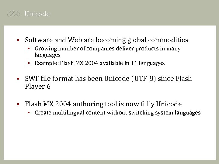 Unicode § Software and Web are becoming global commodities Growing number of companies deliver