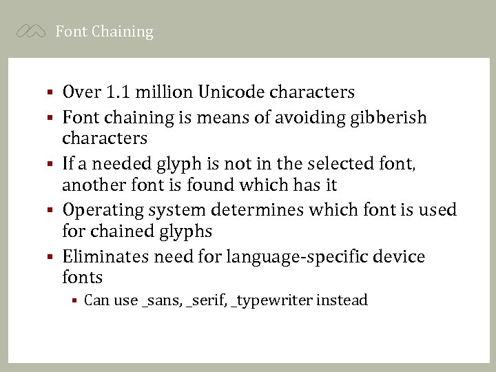 Font Chaining § § § Over 1. 1 million Unicode characters Font chaining is
