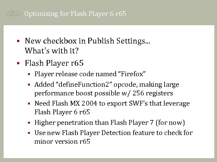 Optimizing for Flash Player 6 r 65 New checkbox in Publish Settings. . .