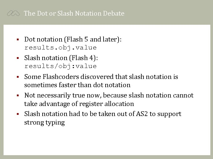 The Dot or Slash Notation Debate § Dot notation (Flash 5 and later): results.