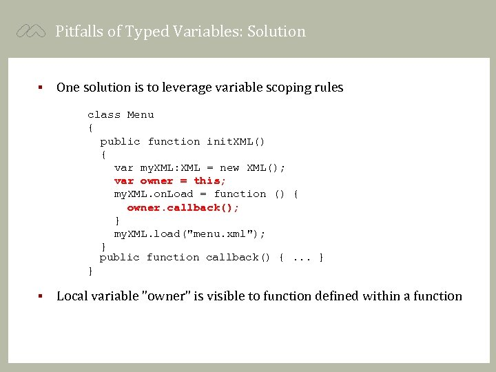 Pitfalls of Typed Variables: Solution § One solution is to leverage variable scoping rules