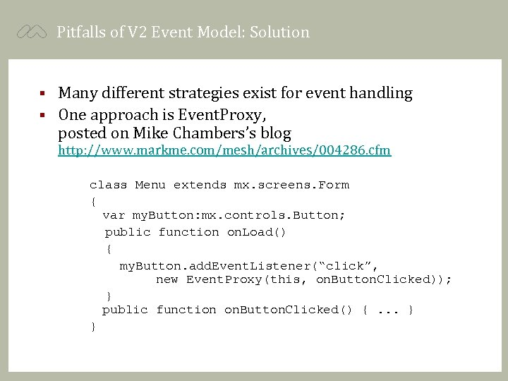 Pitfalls of V 2 Event Model: Solution Many different strategies exist for event handling