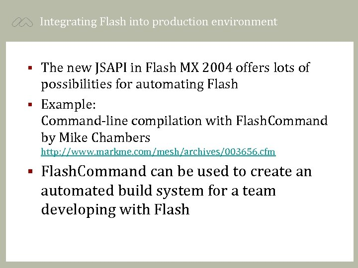 Integrating Flash into production environment The new JSAPI in Flash MX 2004 offers lots