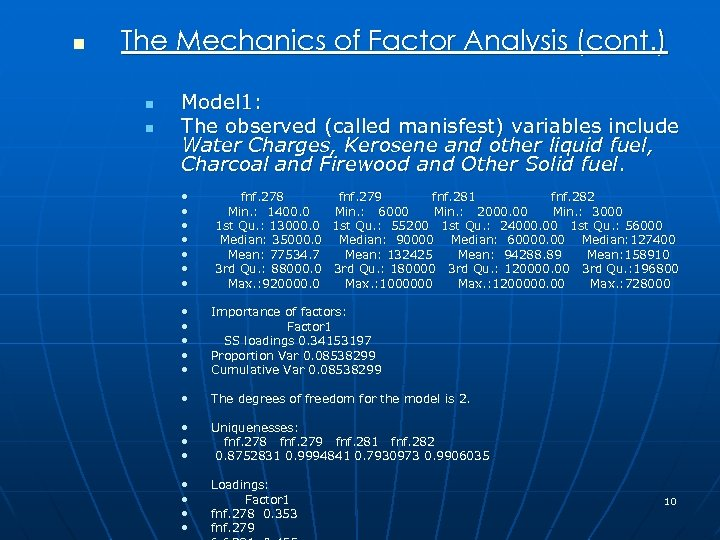 n The Mechanics of Factor Analysis (cont. ) n n Model 1: The observed
