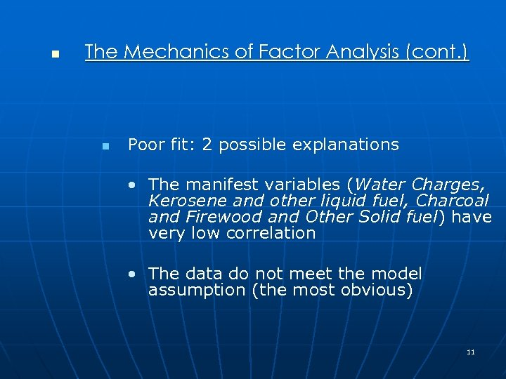 n The Mechanics of Factor Analysis (cont. ) n Poor fit: 2 possible explanations