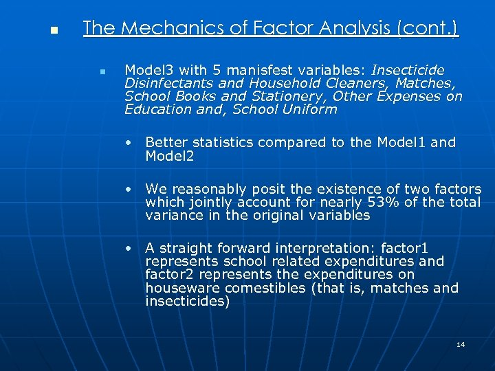 n The Mechanics of Factor Analysis (cont. ) n Model 3 with 5 manisfest