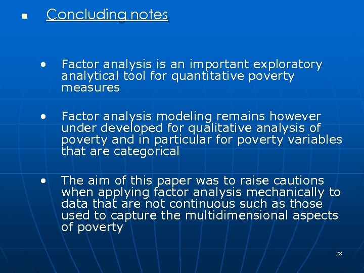 n Concluding notes • Factor analysis is an important exploratory analytical tool for quantitative