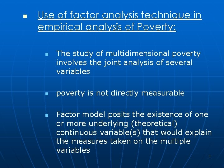 n Use of factor analysis technique in empirical analysis of Poverty: n n n
