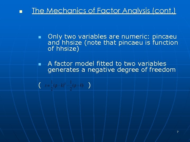 n The Mechanics of Factor Analysis (cont. ) n n ( Only two variables