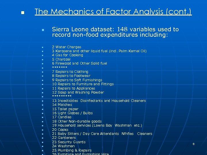 n The Mechanics of Factor Analysis (cont. ) n n n n n n