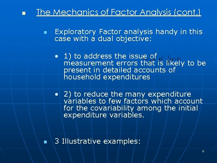 n The Mechanics of Factor Analysis (cont. ) n Exploratory Factor analysis handy in