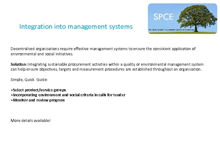 Integration into management systems Decentralised organisations require effective management systems to ensure the consistent