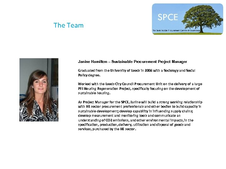 The Team Janine Hamilton – Sustainable Procurement Project Manager Graduated from the University of