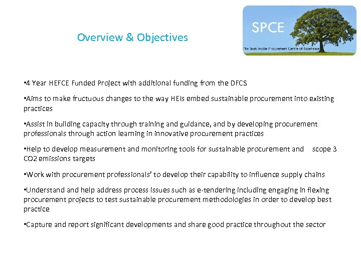 Overview & Objectives • 4 Year HEFCE Funded Project with additional funding from the