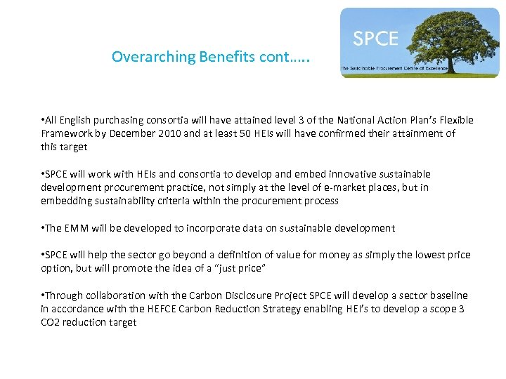Overarching Benefits cont…. . • All English purchasing consortia will have attained level 3