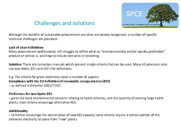 Challenges and solutions Although the benefits of sustainable procurement are clear and widely recognised,