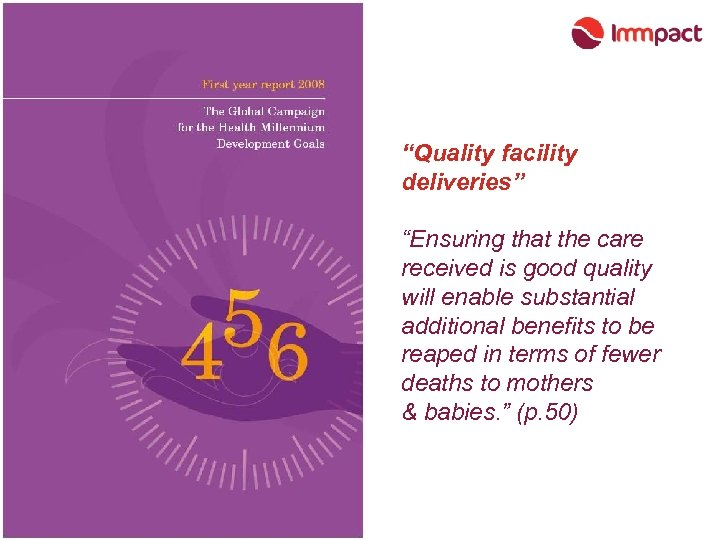 """Quality facility deliveries"" ""Ensuring that the care received is good quality will enable substantial"