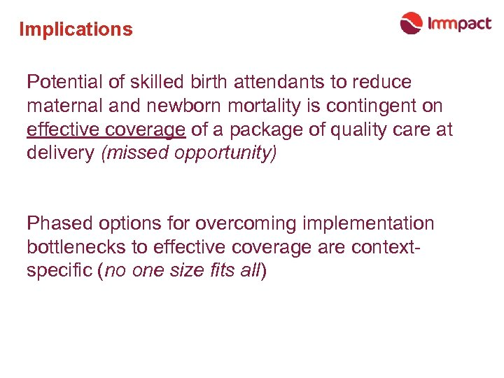 Implications Potential of skilled birth attendants to reduce maternal and newborn mortality is contingent
