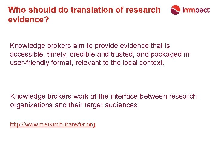 Who should do translation of research evidence? Knowledge brokers aim to provide evidence that