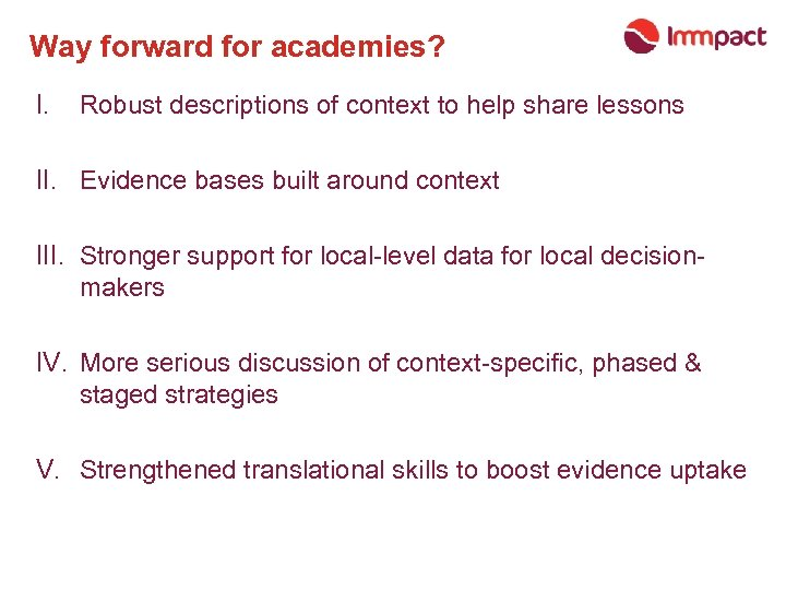 Way forward for academies? I. Robust descriptions of context to help share lessons II.