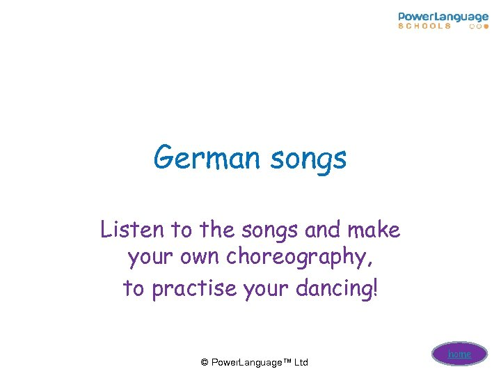 German songs Listen to the songs and make your own choreography, to practise your