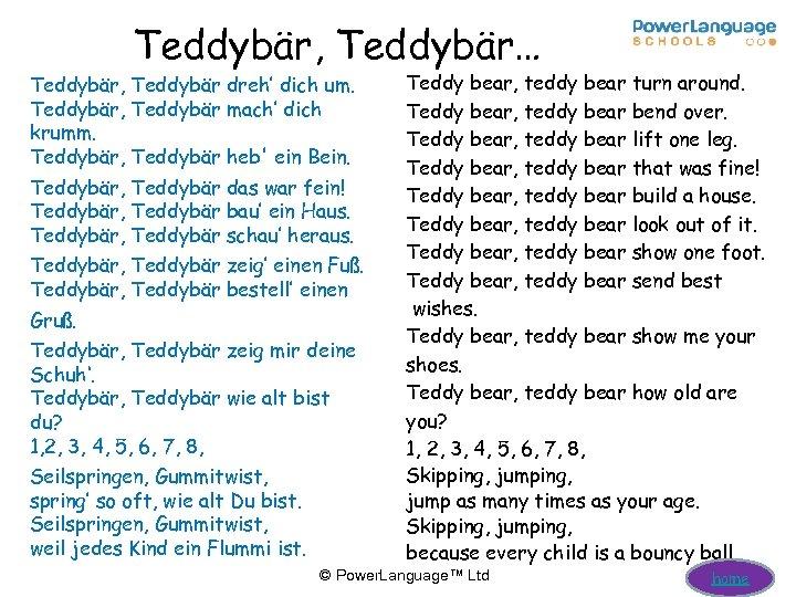Teddybär, Teddybär… Teddybär, Teddybär dreh' dich um. Teddybär, Teddybär mach' dich krumm. Teddybär, Teddybär
