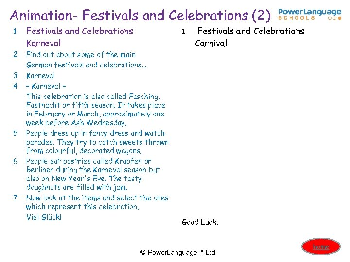 Animation- Festivals and Celebrations (2) 1 Festivals and Celebrations Karneval 2 Find out about