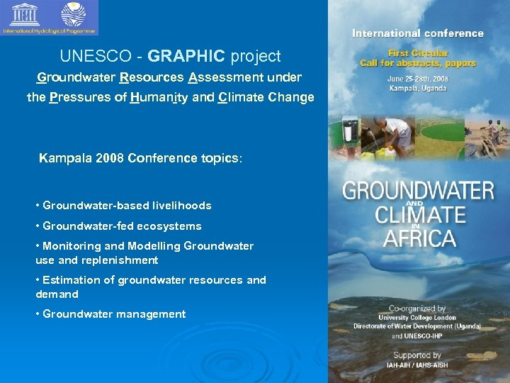 UNESCO - GRAPHIC project Groundwater Resources Assessment under the Pressures of Humanity and Climate