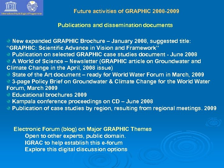 Future activities of GRAPHIC 2008 -2009 Publications and dissemination documents New expanded GRAPHIC Brochure