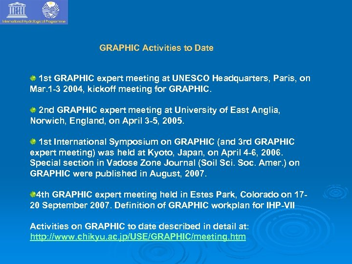 GRAPHIC Activities to Date 1 st GRAPHIC expert meeting at UNESCO Headquarters, Paris, on