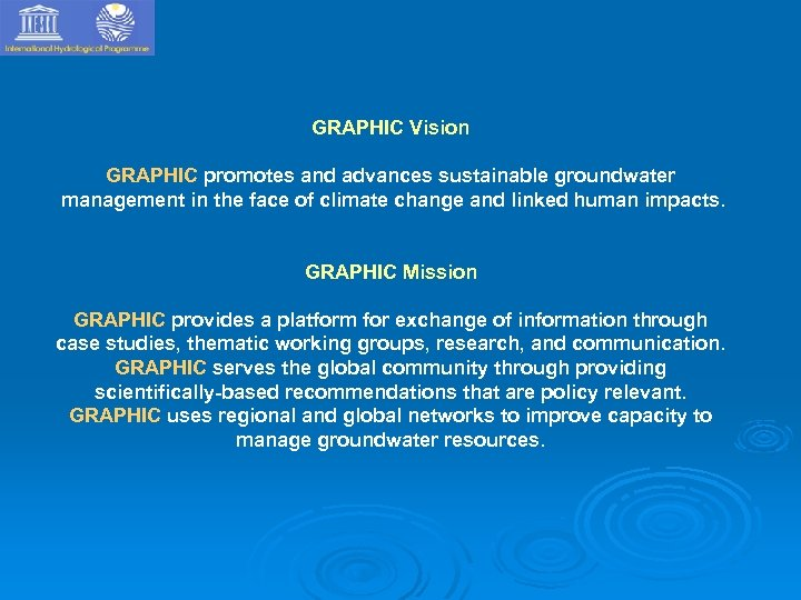 GRAPHIC Vision GRAPHIC promotes and advances sustainable groundwater management in the face of climate