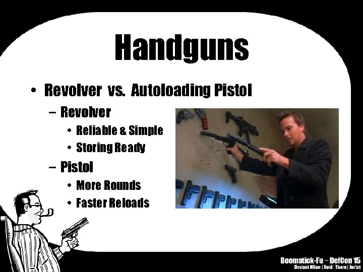 Handguns • Revolver vs. Autoloading Pistol – Revolver • Reliable & Simple • Storing