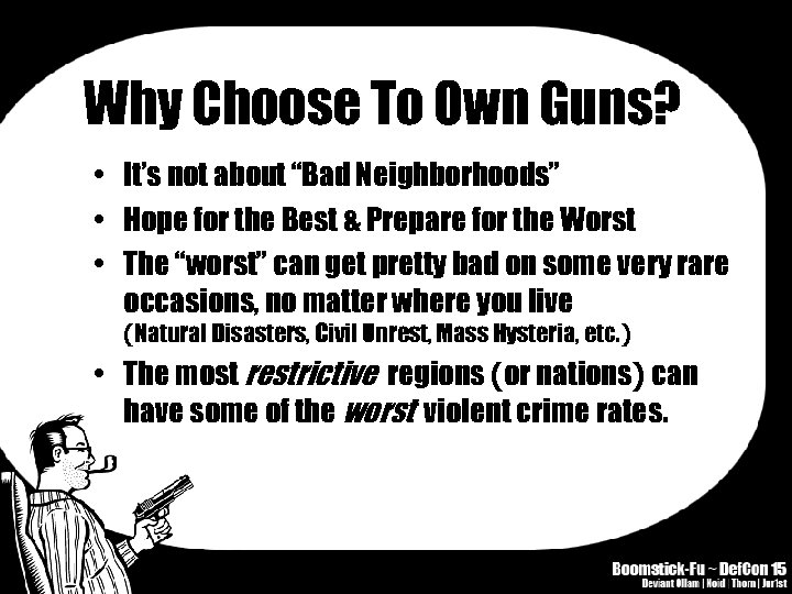 """Why Choose To Own Guns? • It's not about """"Bad Neighborhoods"""" • Hope for"""