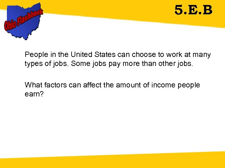 5. E. B People in the United States can choose to work at many